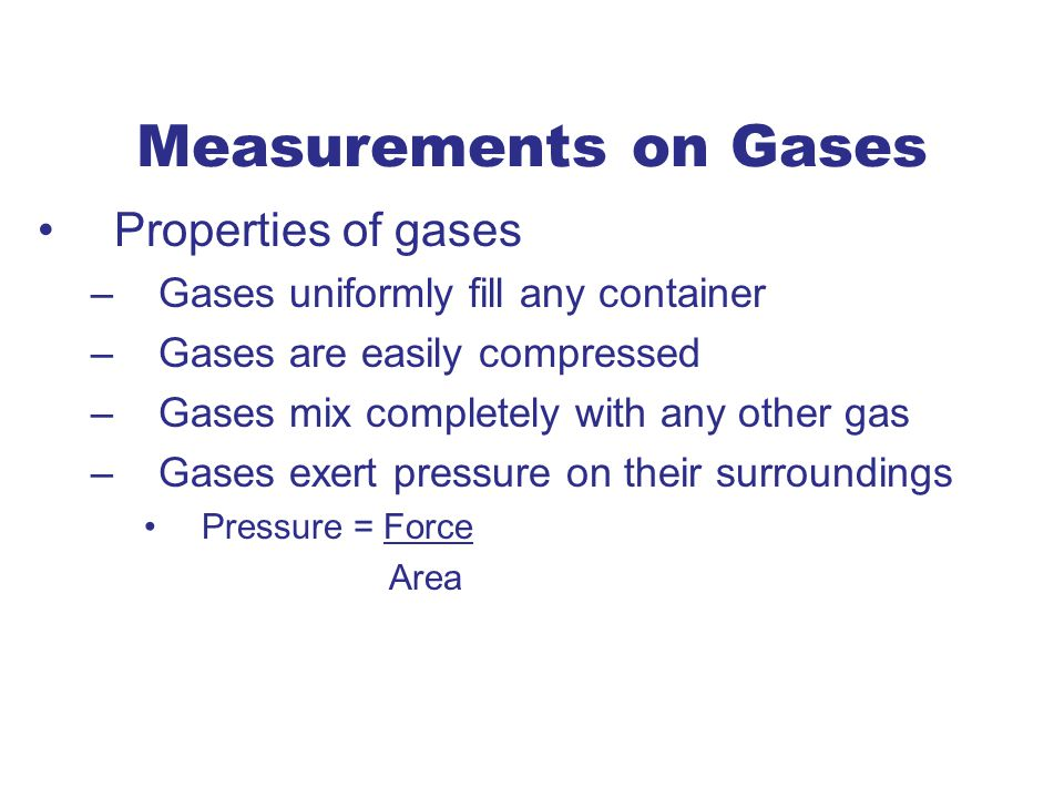 Measurements on Gases Properties of gases