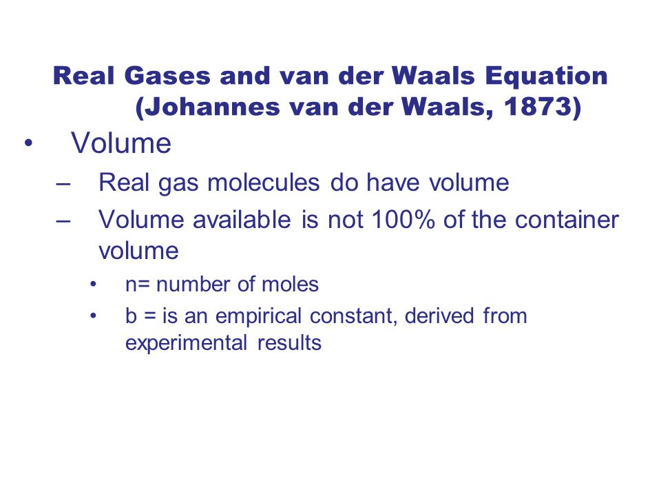Real Gases and van der Waals Equation (Johannes van der Waals, 1873)