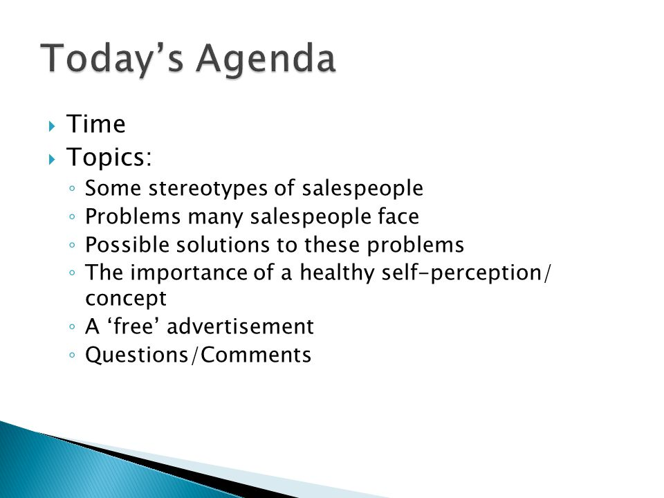 Today's Agenda Time Topics: Some stereotypes of salespeople