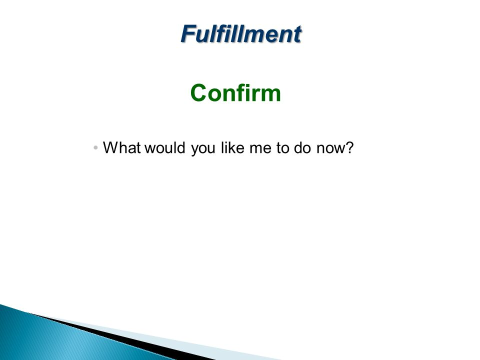 Fulfillment Confirm What would you like me to do now
