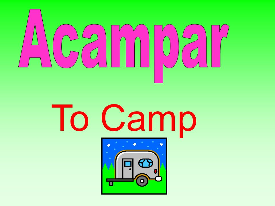Acampar To Camp
