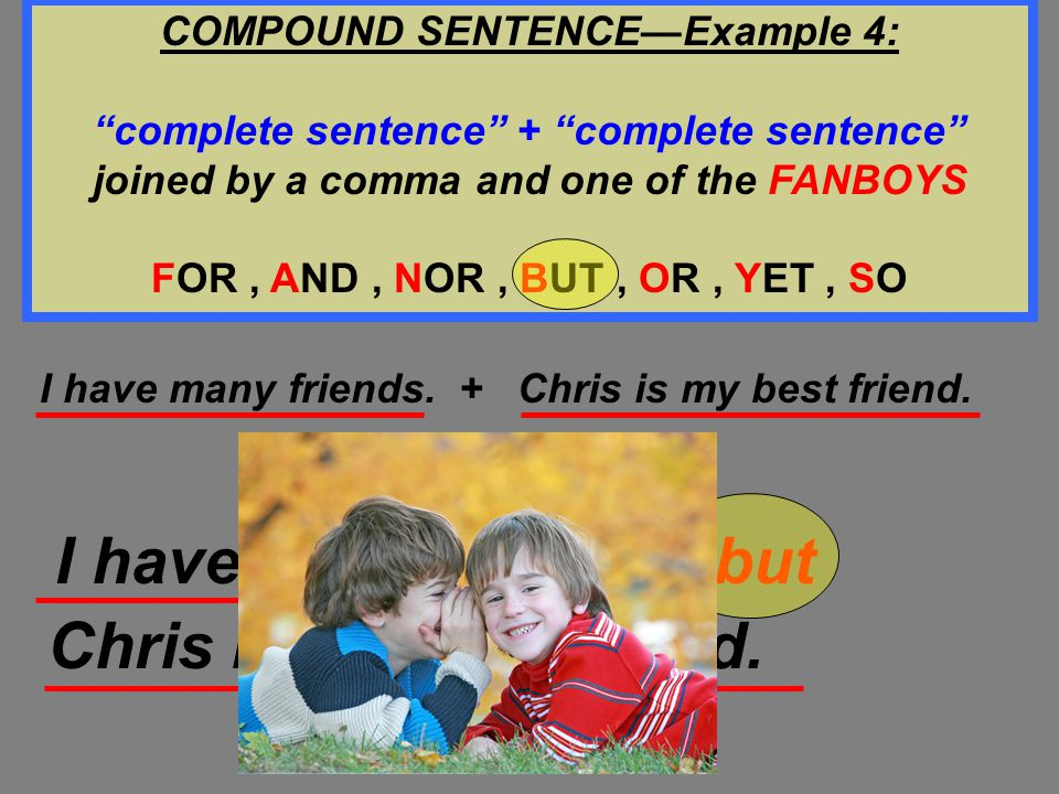 COMPOUND SENTENCE—Example 4: