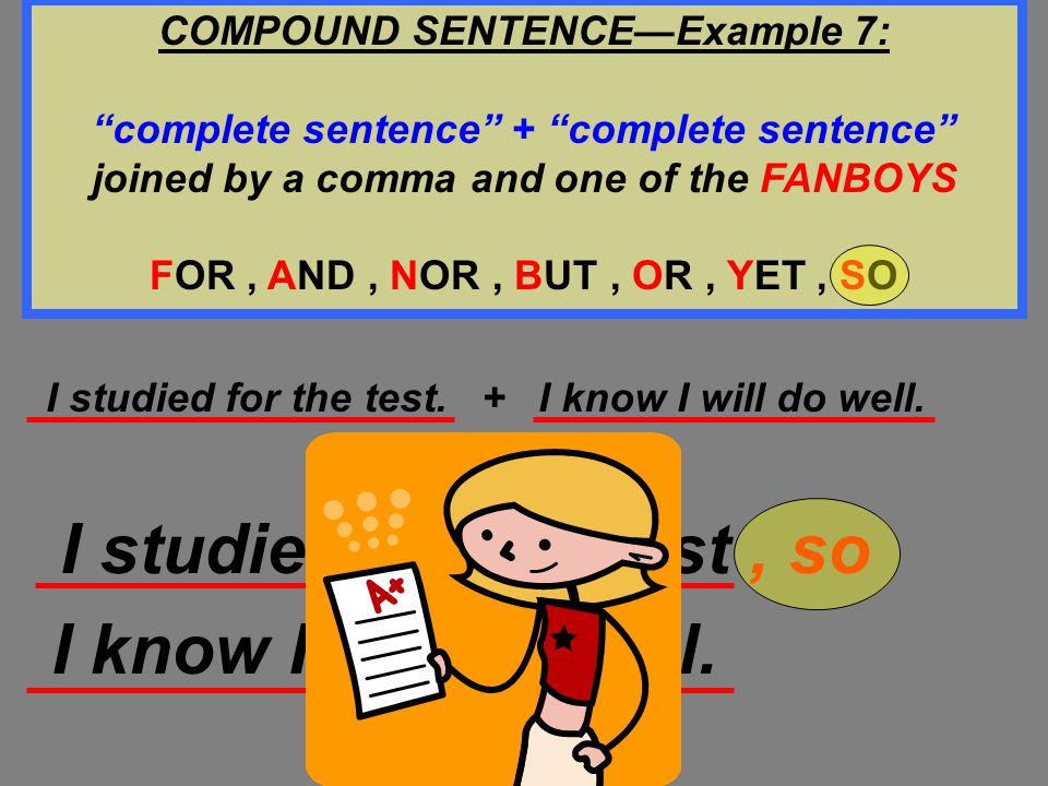 COMPOUND SENTENCE—Example 7:
