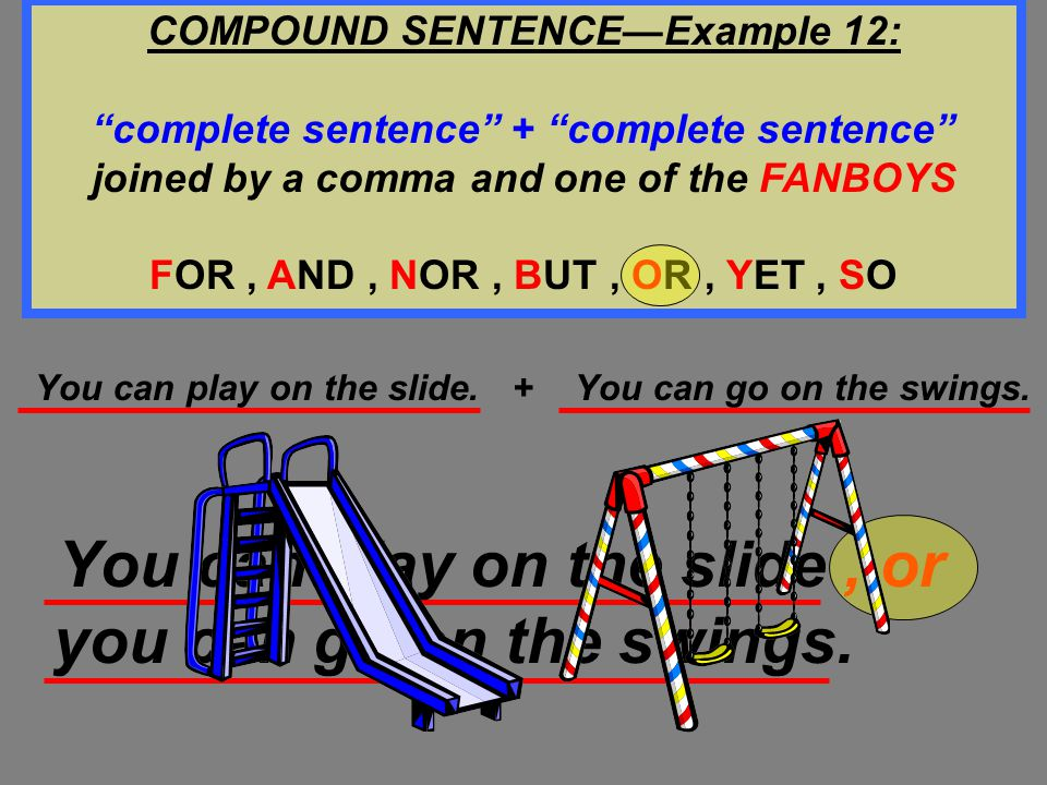 COMPOUND SENTENCE—Example 12: