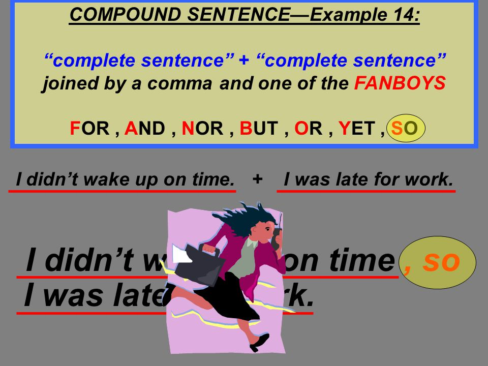 COMPOUND SENTENCE—Example 14: