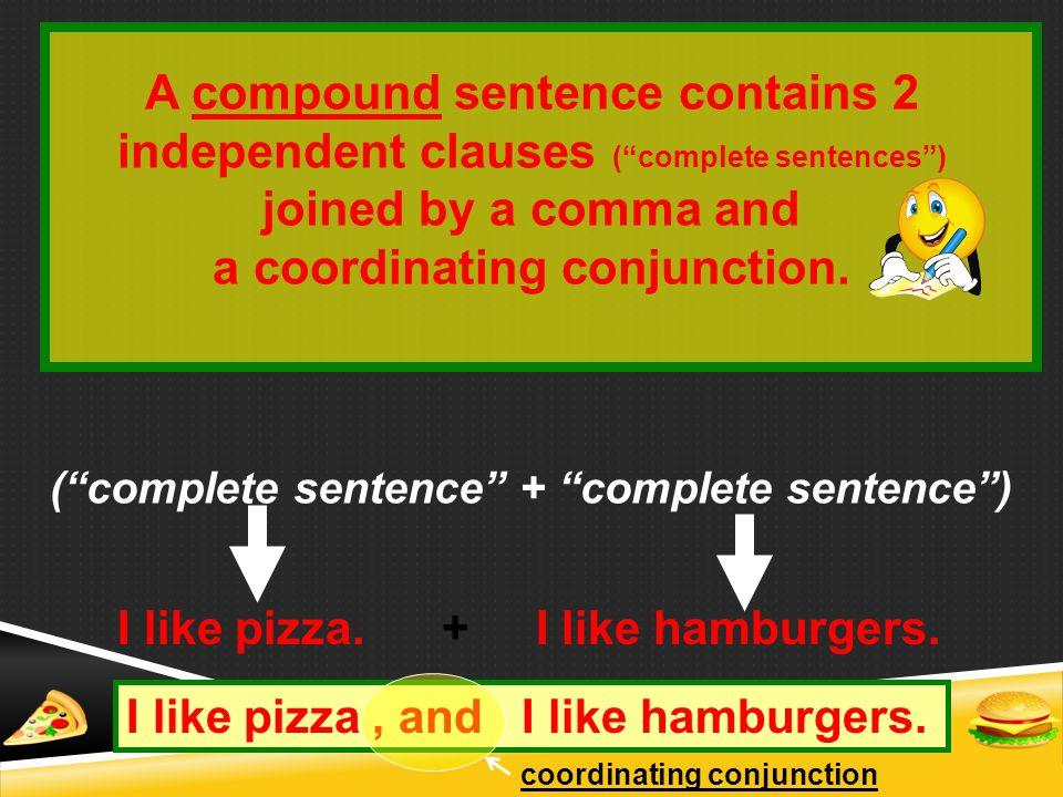 ( complete sentence + complete sentence )