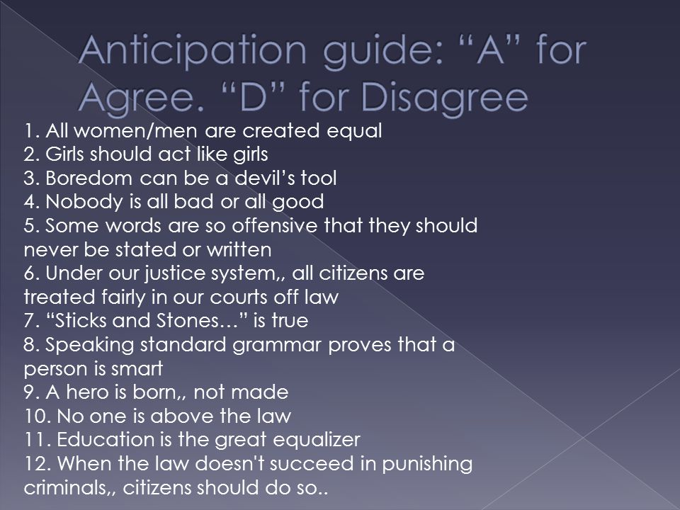 Anticipation guide: A for Agree. D for Disagree