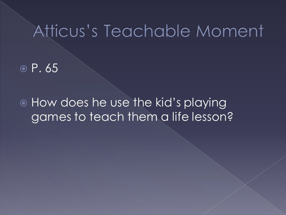 Atticus's Teachable Moment