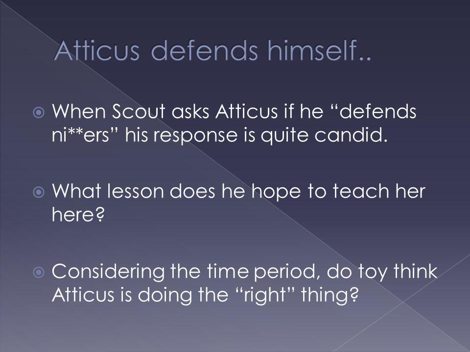 Atticus defends himself..