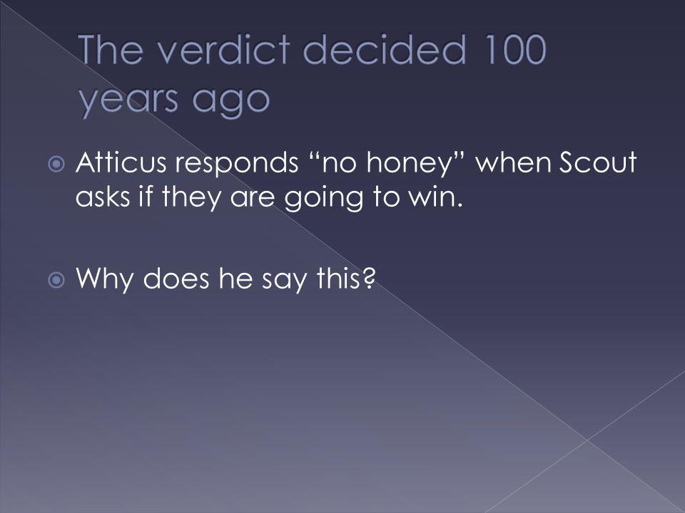 The verdict decided 100 years ago