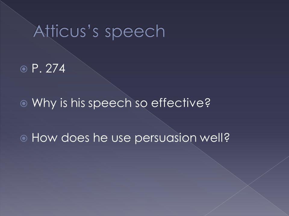 Atticus's speech P. 274 Why is his speech so effective