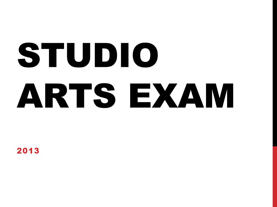 Studio Arts Exam 2013