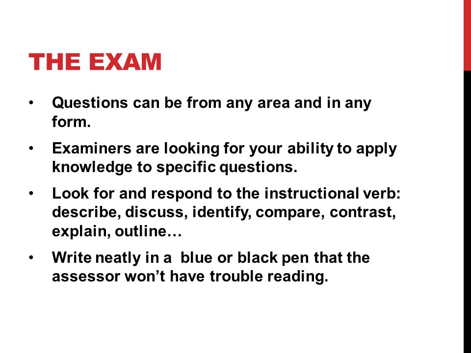 The exam Questions can be from any area and in any form.
