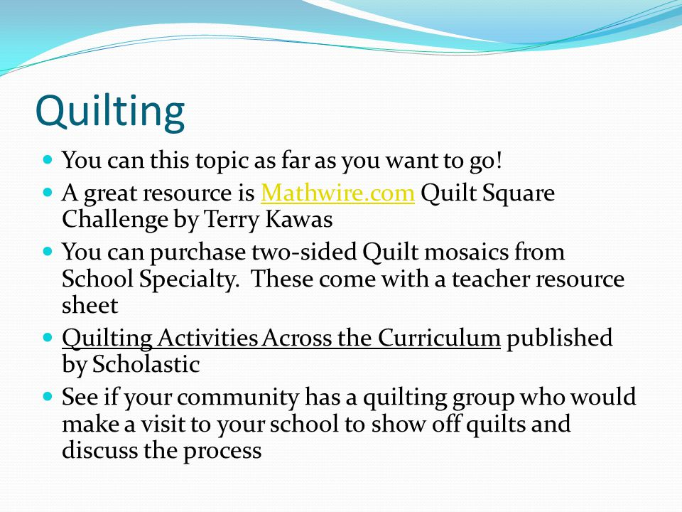 Quilting You can this topic as far as you want to go!