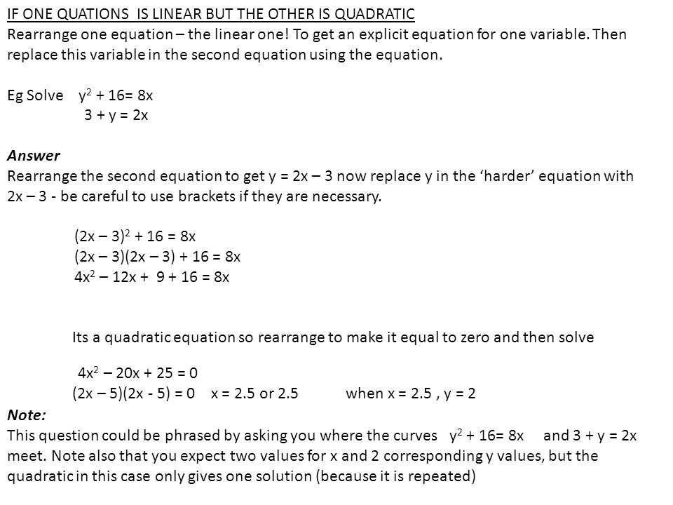 IF ONE QUATIONS IS LINEAR BUT THE OTHER IS QUADRATIC