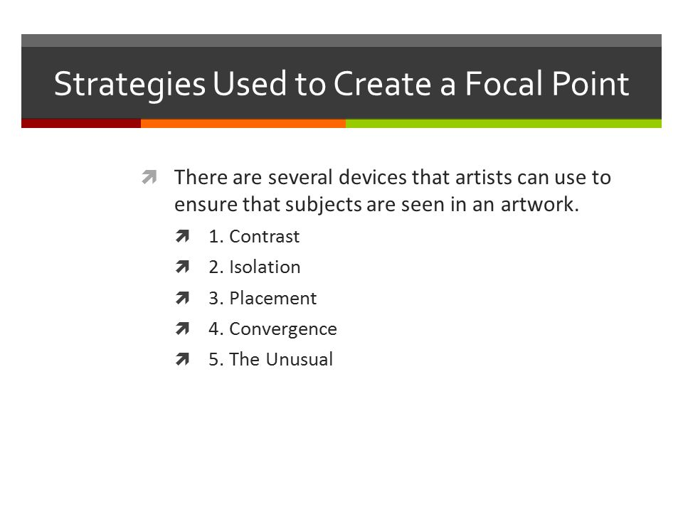 Strategies Used to Create a Focal Point