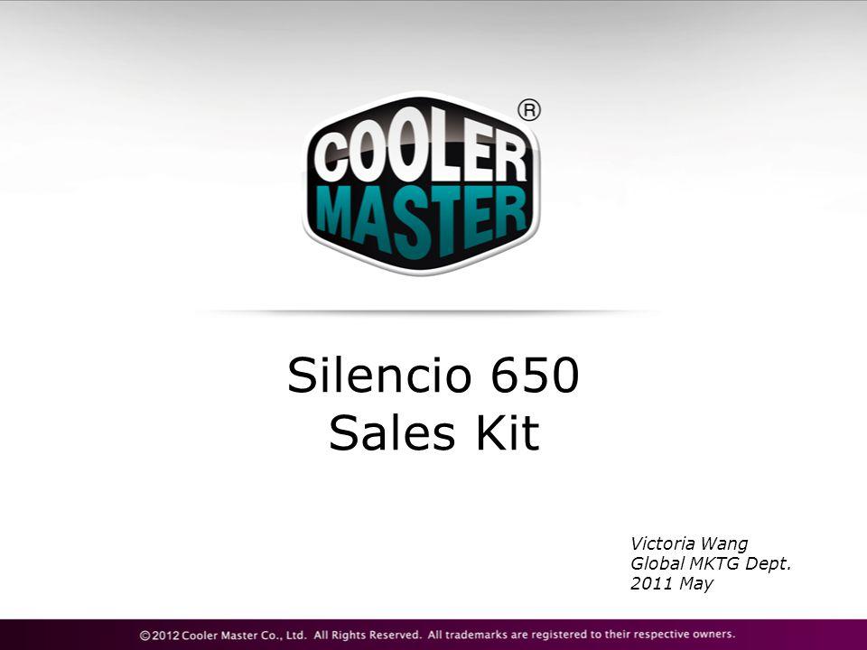 Silencio 650 Sales Kit Victoria Wang Global MKTG Dept. 2011 May