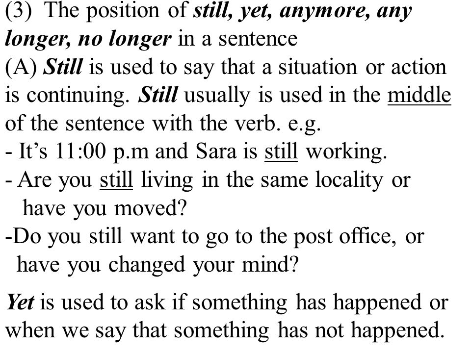 (3) The position of still, yet, anymore, any longer, no longer in a sentence