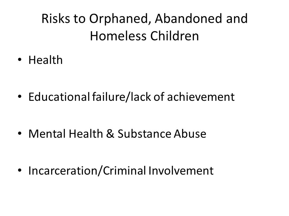Risks to Orphaned, Abandoned and Homeless Children
