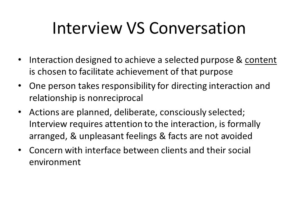 Interview VS Conversation