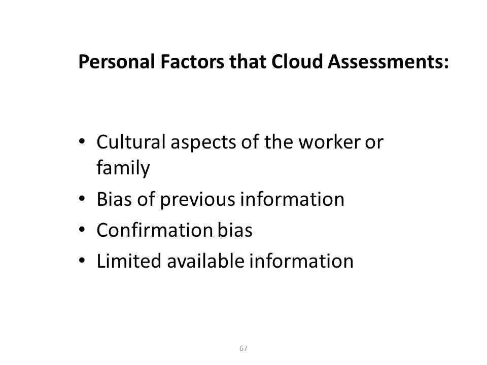 Personal Factors that Cloud Assessments: