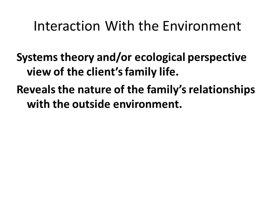Interaction With the Environment