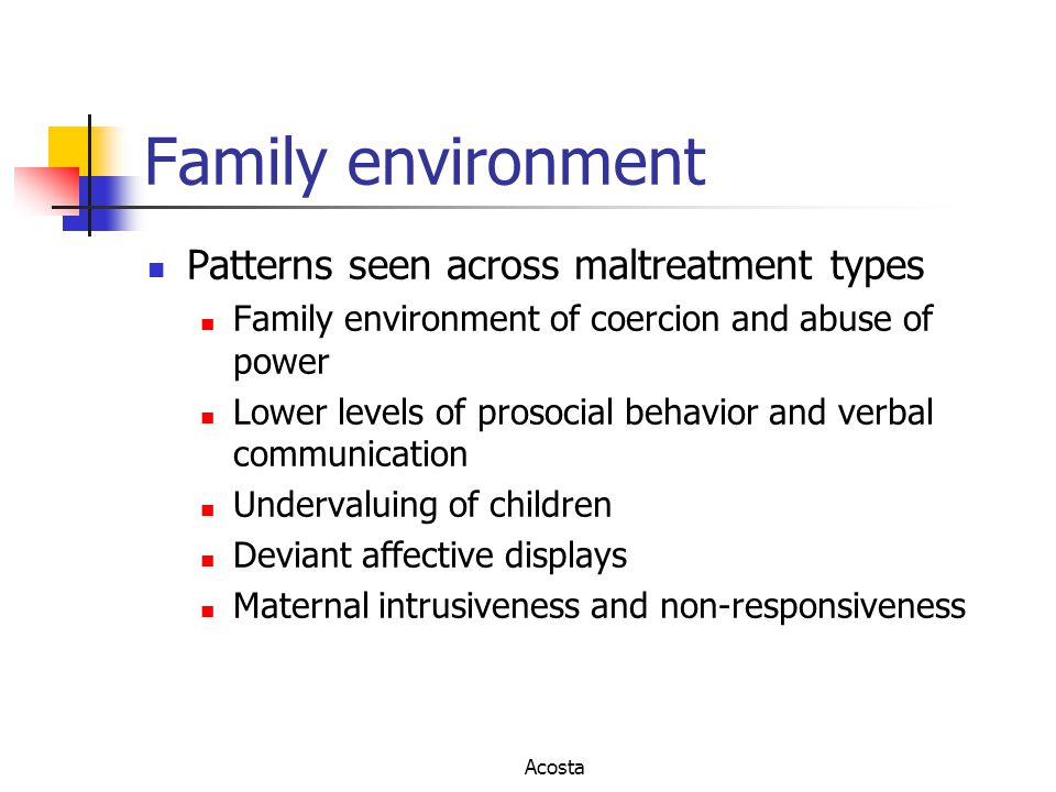 Family environment Patterns seen across maltreatment types