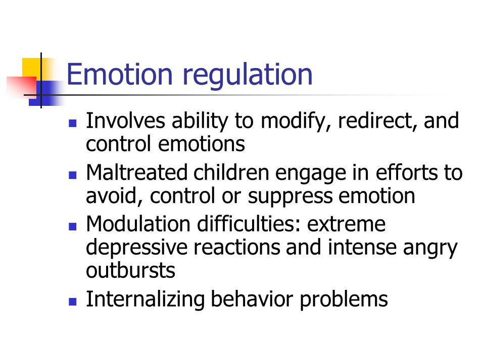 Emotion regulation Involves ability to modify, redirect, and control emotions.
