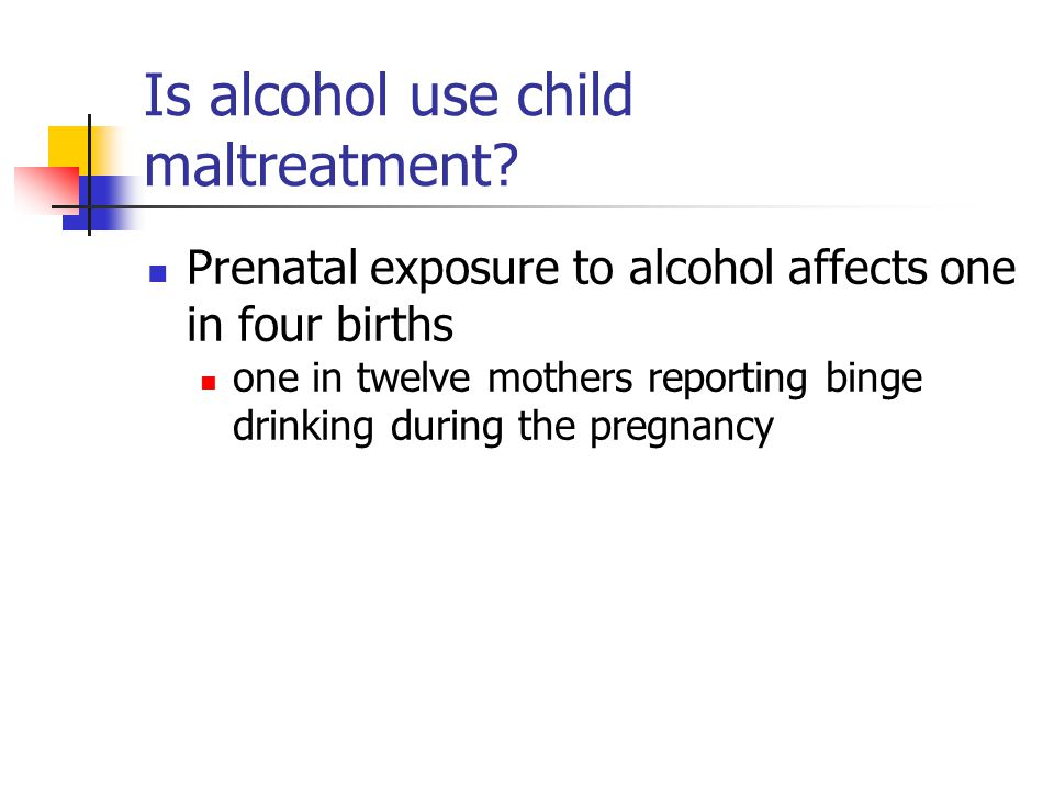 Is alcohol use child maltreatment