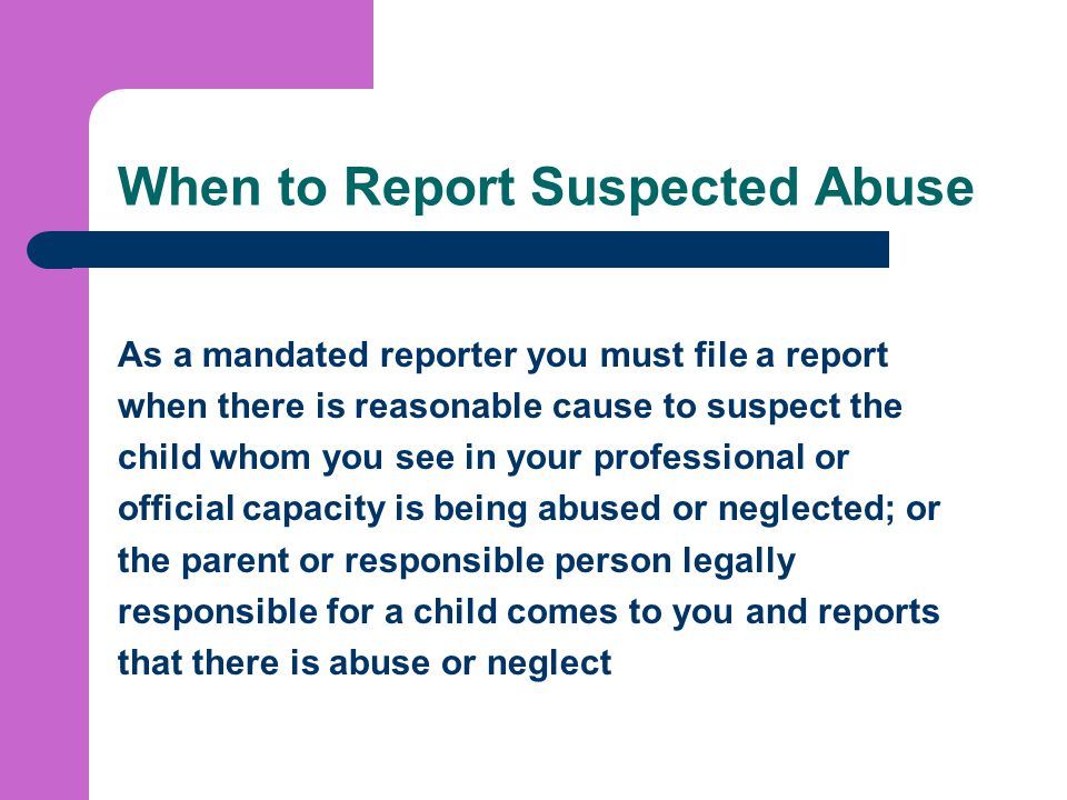 When to Report Suspected Abuse
