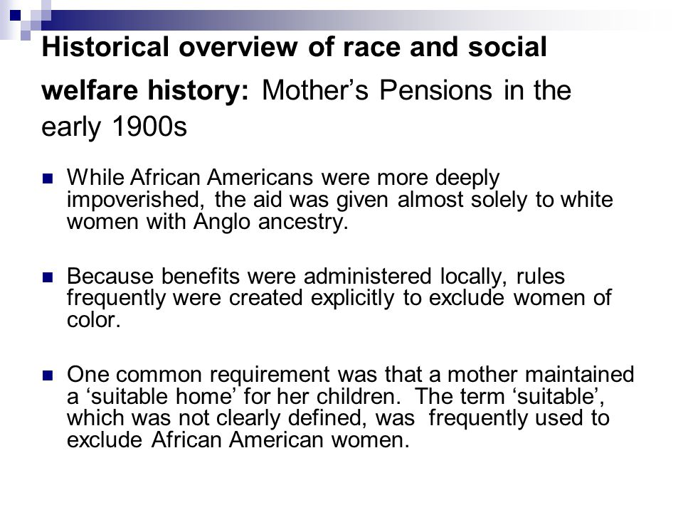 Historical overview of race and social welfare history: Mother's Pensions in the early 1900s