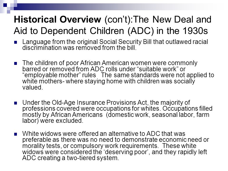 Historical Overview (con't):The New Deal and Aid to Dependent Children (ADC) in the 1930s