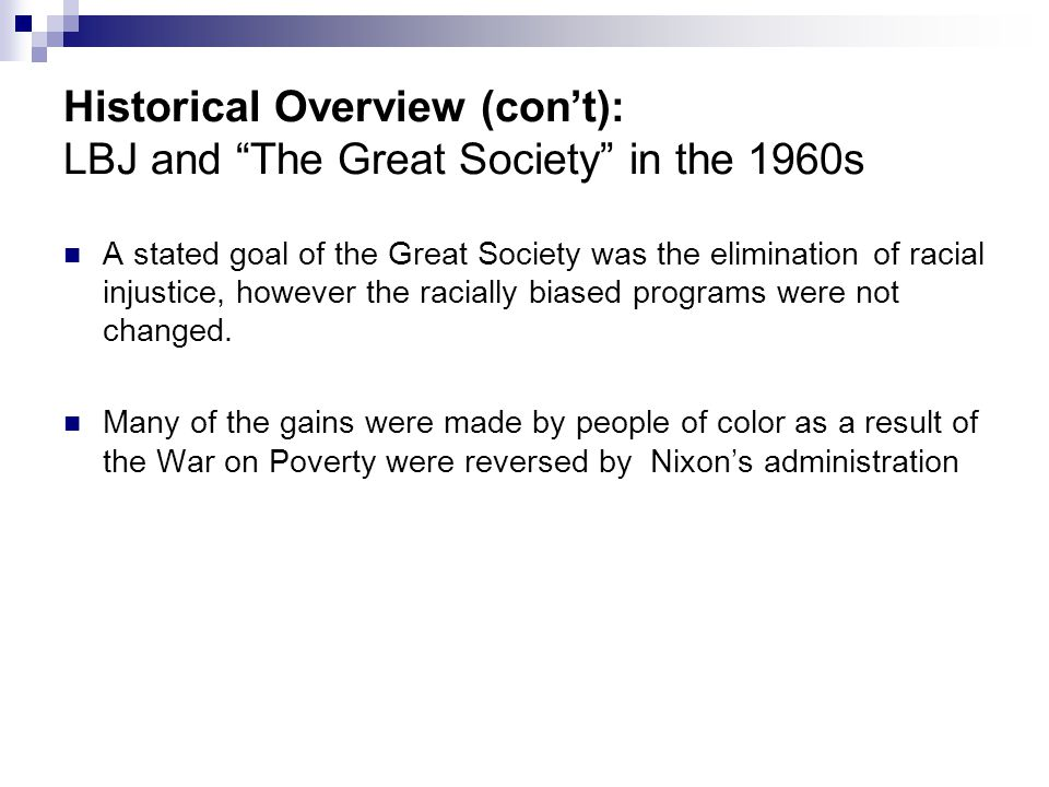 Historical Overview (con't): LBJ and The Great Society in the 1960s