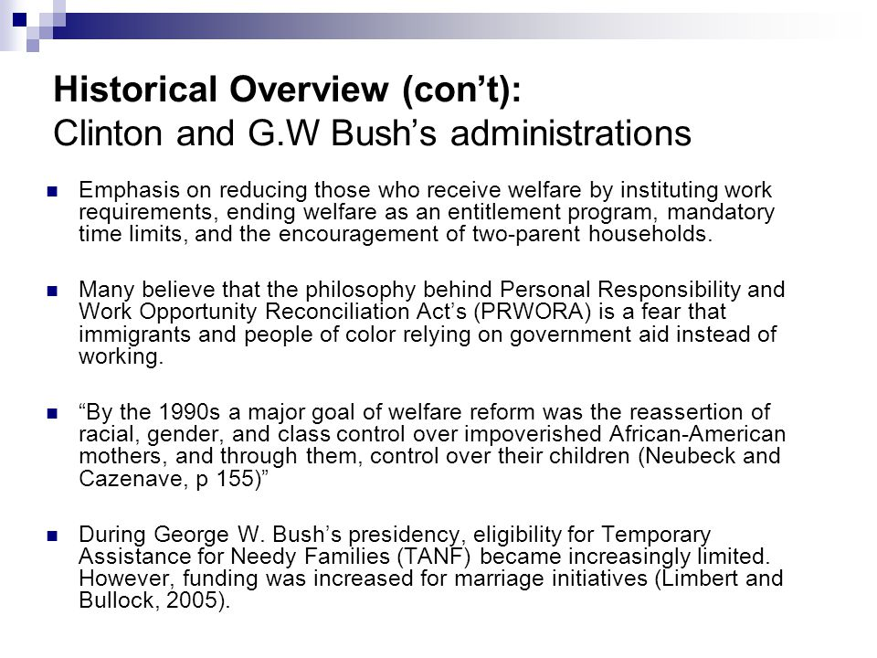 Historical Overview (con't): Clinton and G.W Bush's administrations