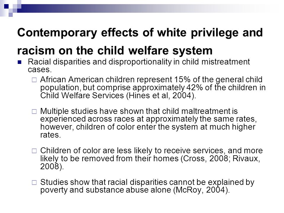 Contemporary effects of white privilege and racism on the child welfare system