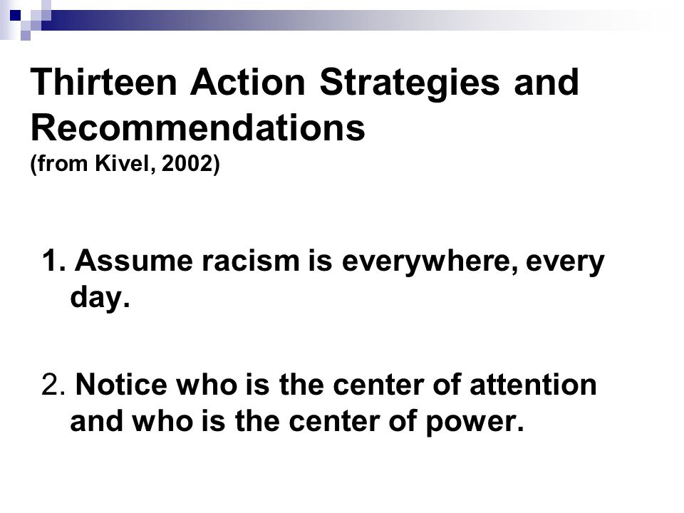 Thirteen Action Strategies and Recommendations (from Kivel, 2002)