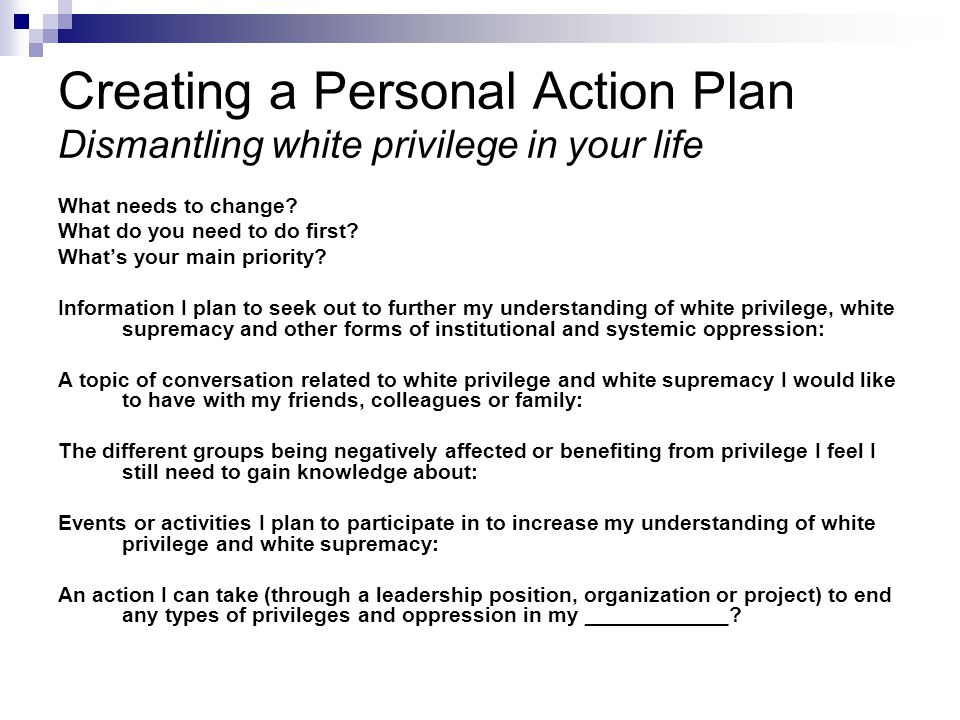 Creating a Personal Action Plan Dismantling white privilege in your life