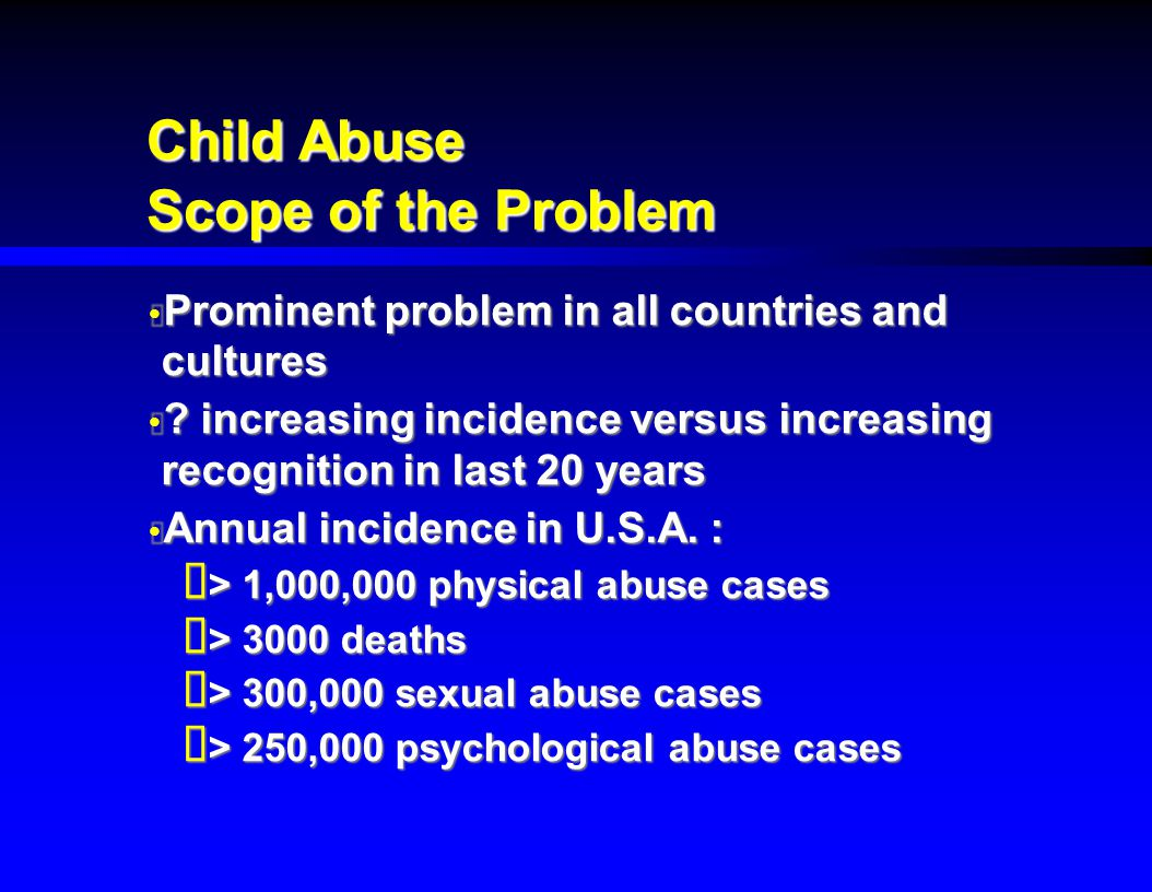 Child Abuse Scope of the Problem