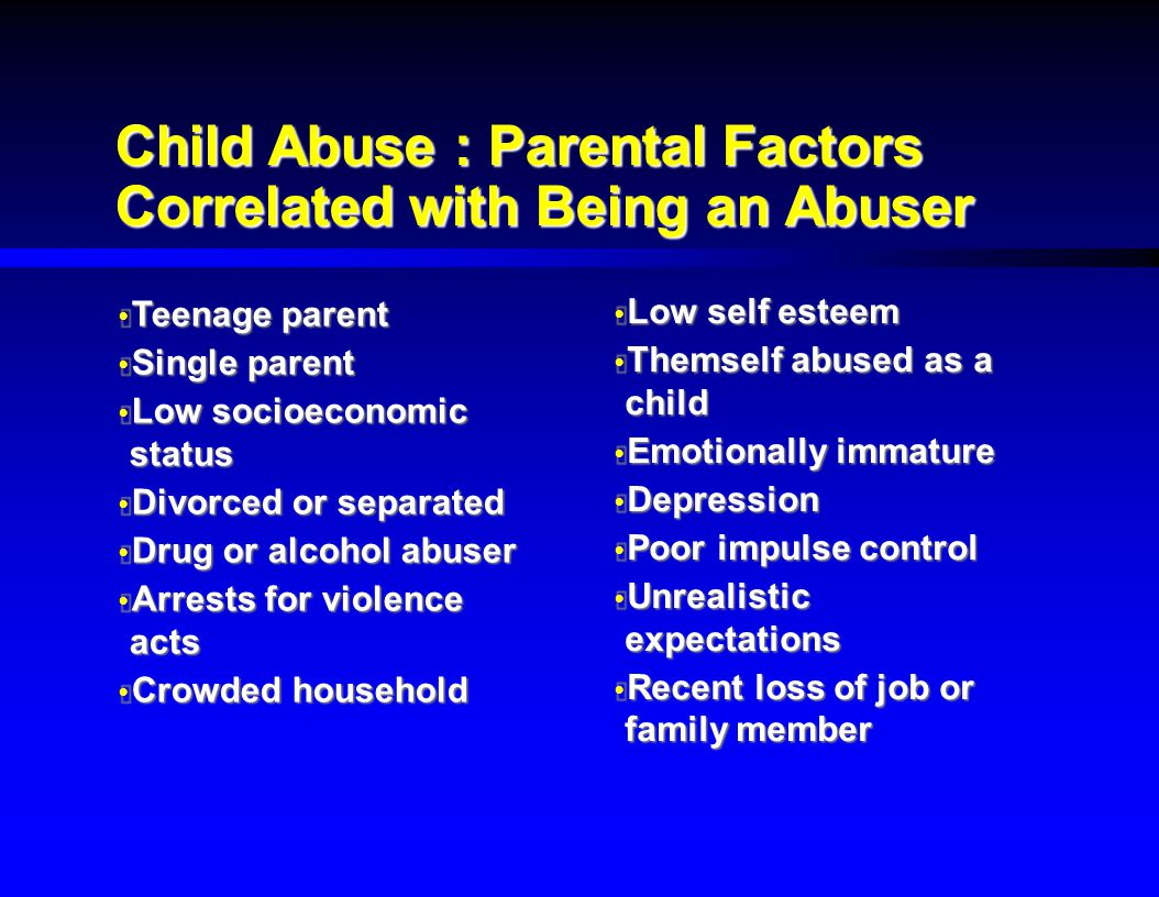 Child Abuse : Parental Factors Correlated with Being an Abuser