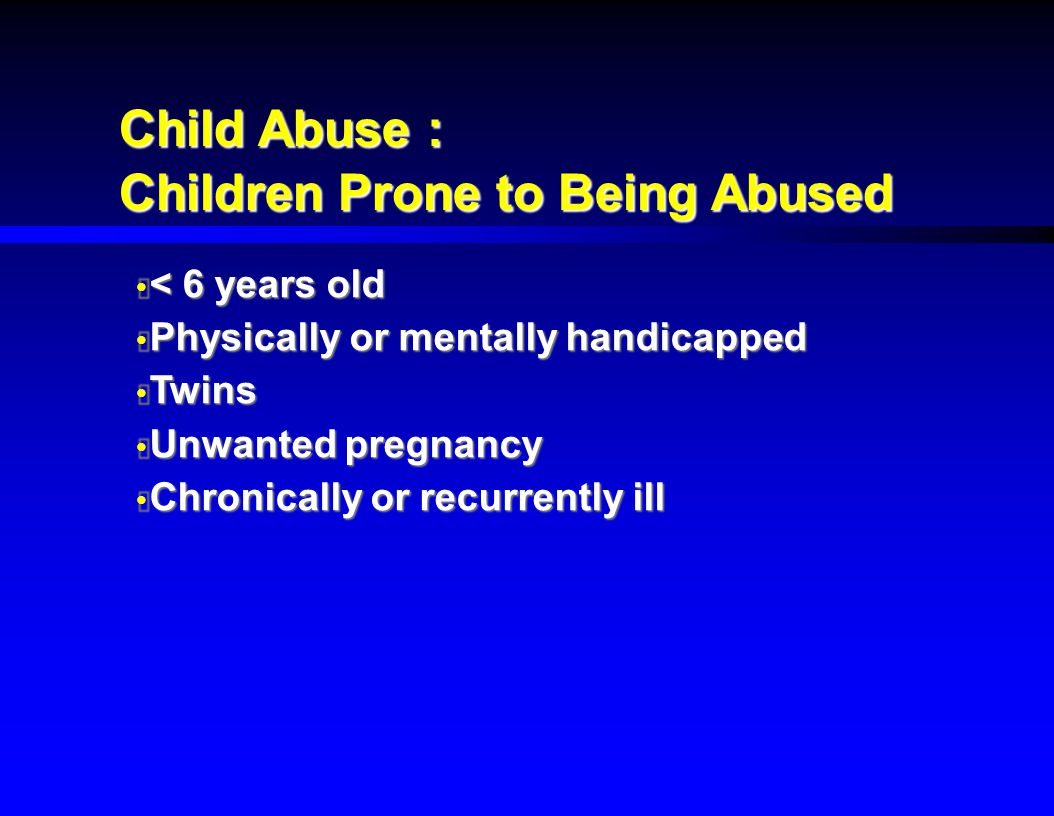 Children Prone to Being Abused