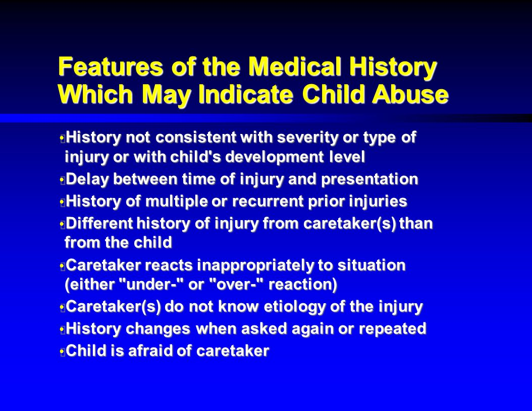 Features of the Medical History Which May Indicate Child Abuse
