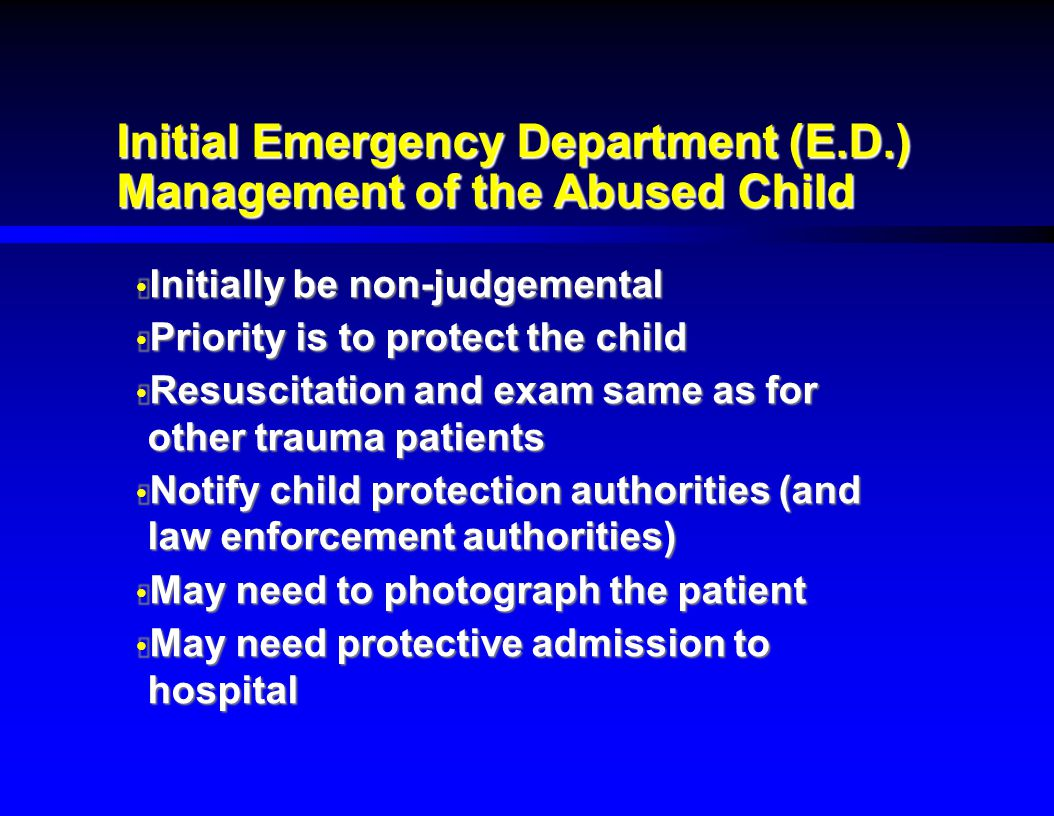 Initial Emergency Department (E.D.) Management of the Abused Child