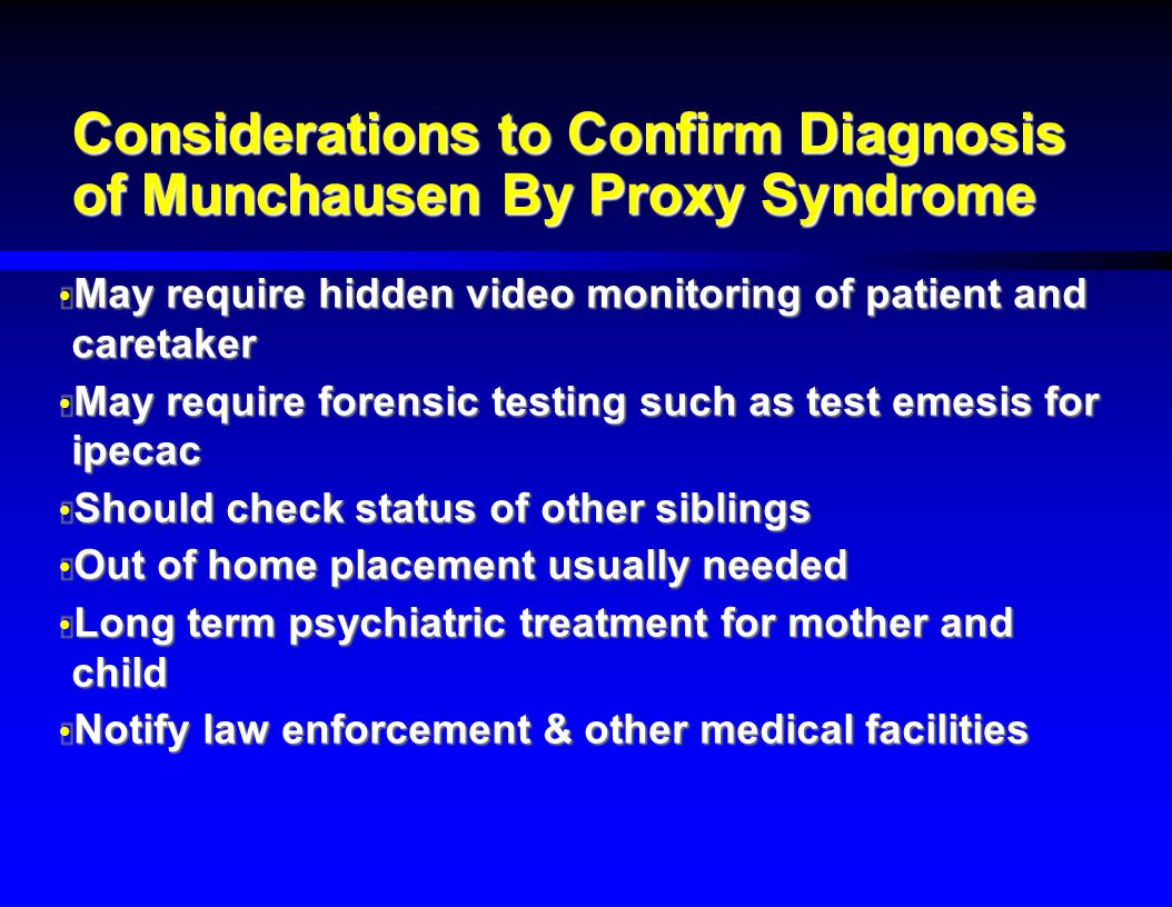 Considerations to Confirm Diagnosis of Munchausen By Proxy Syndrome