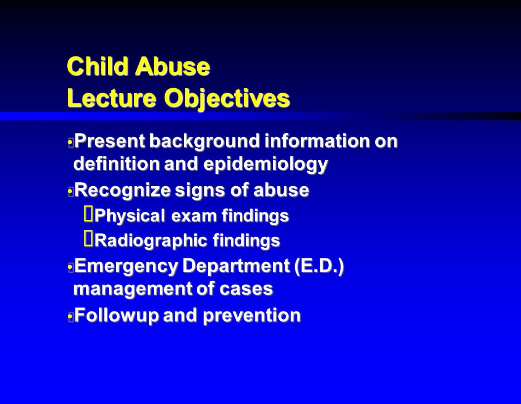 Child Abuse Lecture Objectives