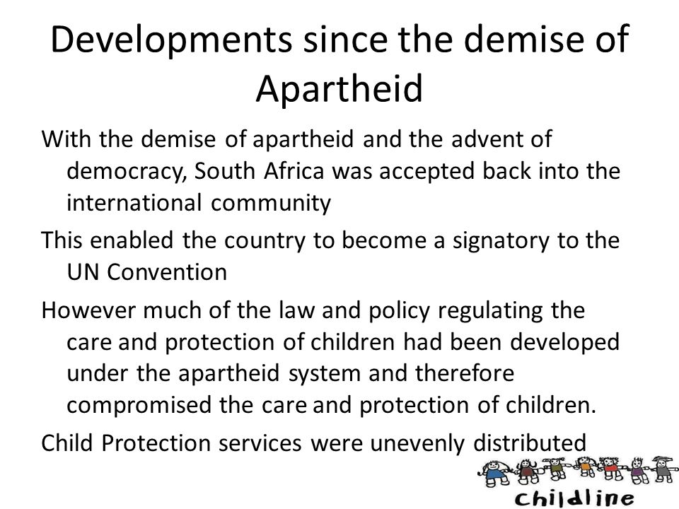 Developments since the demise of Apartheid