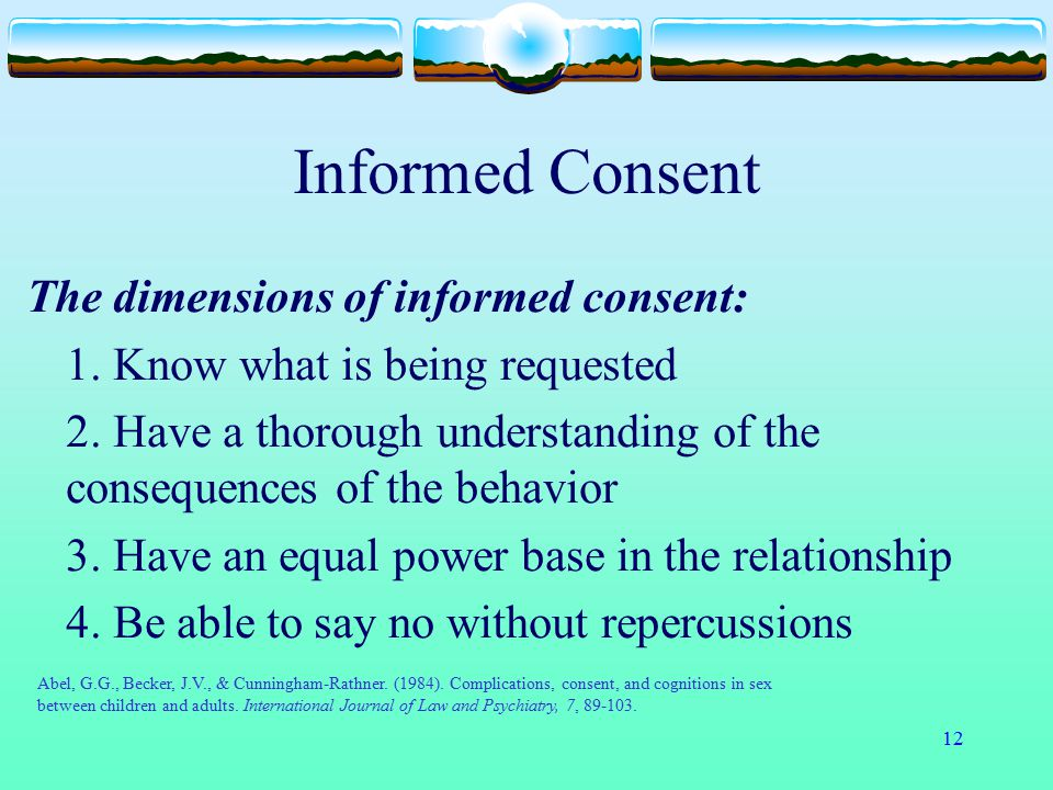 Informed Consent The dimensions of informed consent: