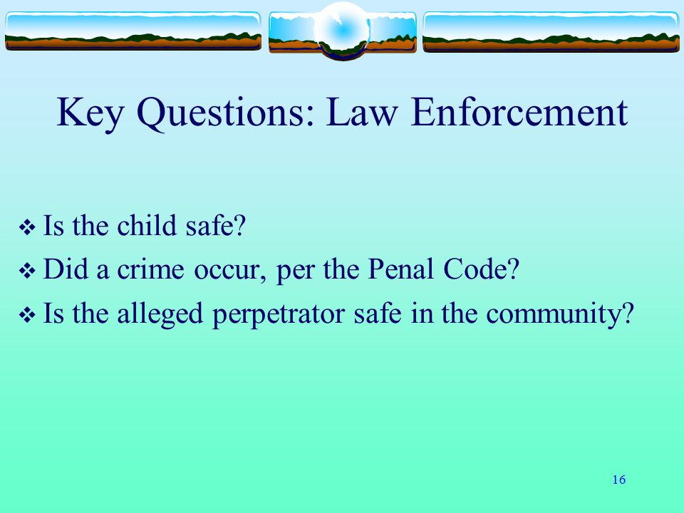 Key Questions: Law Enforcement
