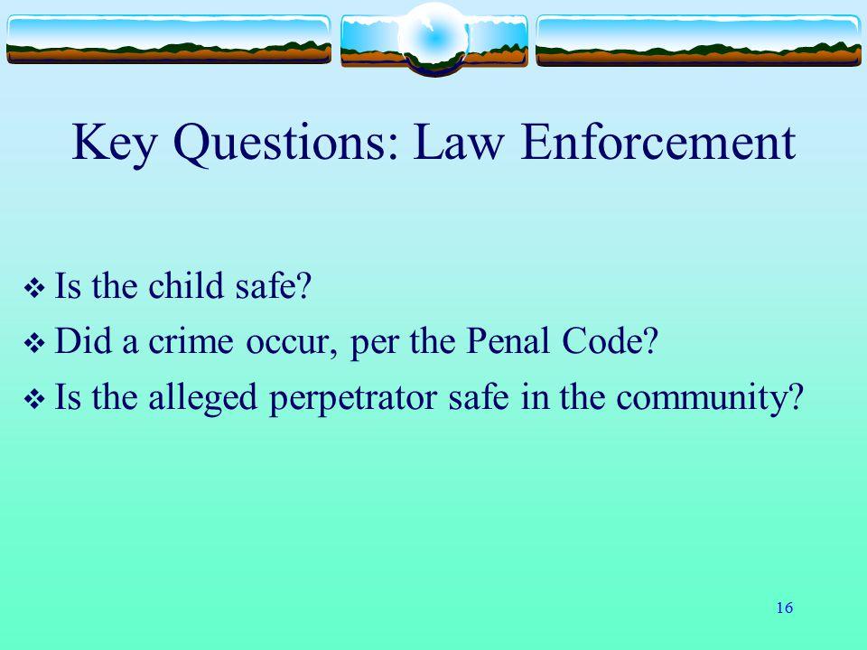 Key Questions: Law Enforcement