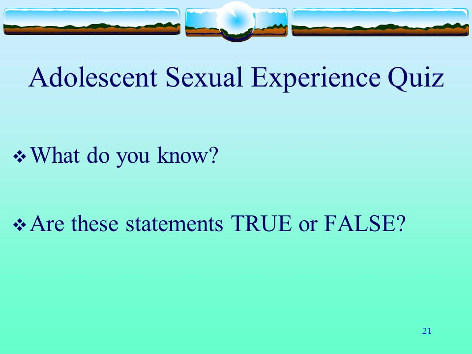 Adolescent Sexual Experience Quiz