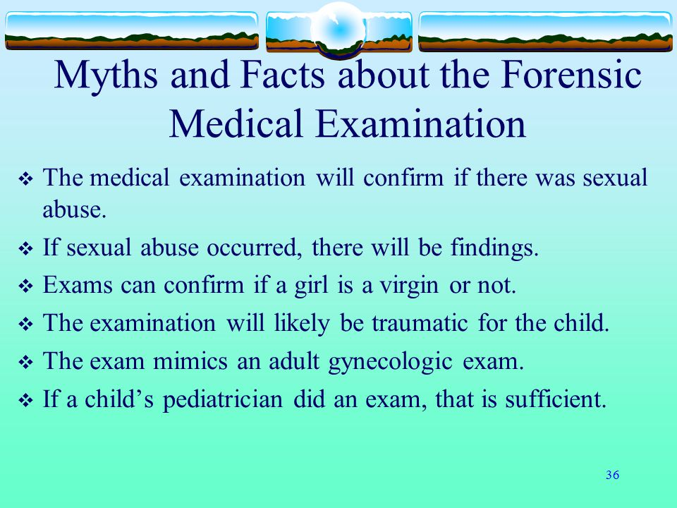 Myths and Facts about the Forensic Medical Examination
